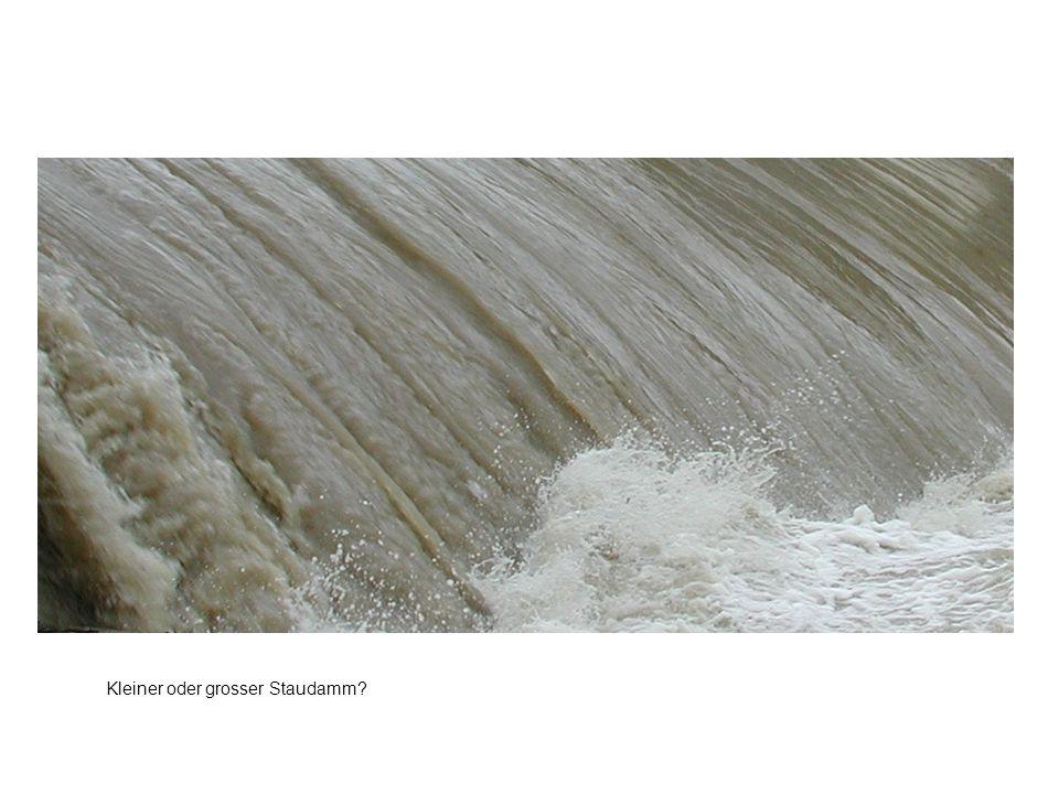 Kleiner oder grosser Staudamm