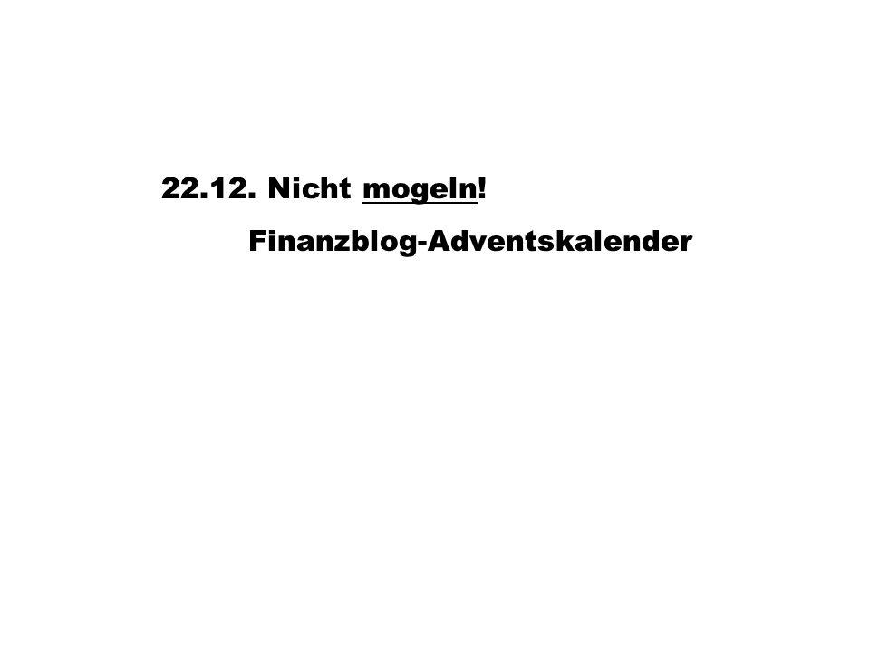 22.12. Nicht mogeln!mogeln Finanzblog-Adventskalender