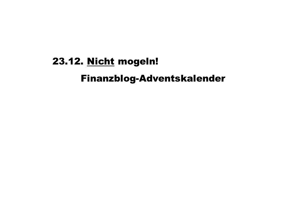 23.12. Nicht mogeln!Nicht Finanzblog-Adventskalender