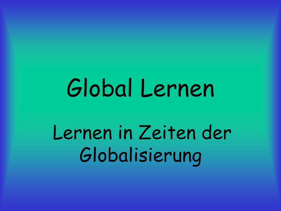 Global Lernen Lernen in Zeiten der Globalisierung