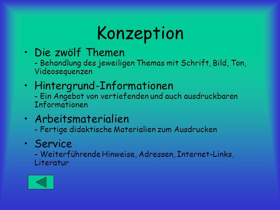 Konzeption Die zwölf Themen - Behandlung des jeweiligen Themas mit Schrift, Bild, Ton, Videosequenzen Hintergrund-Informationen - Ein Angebot von vert