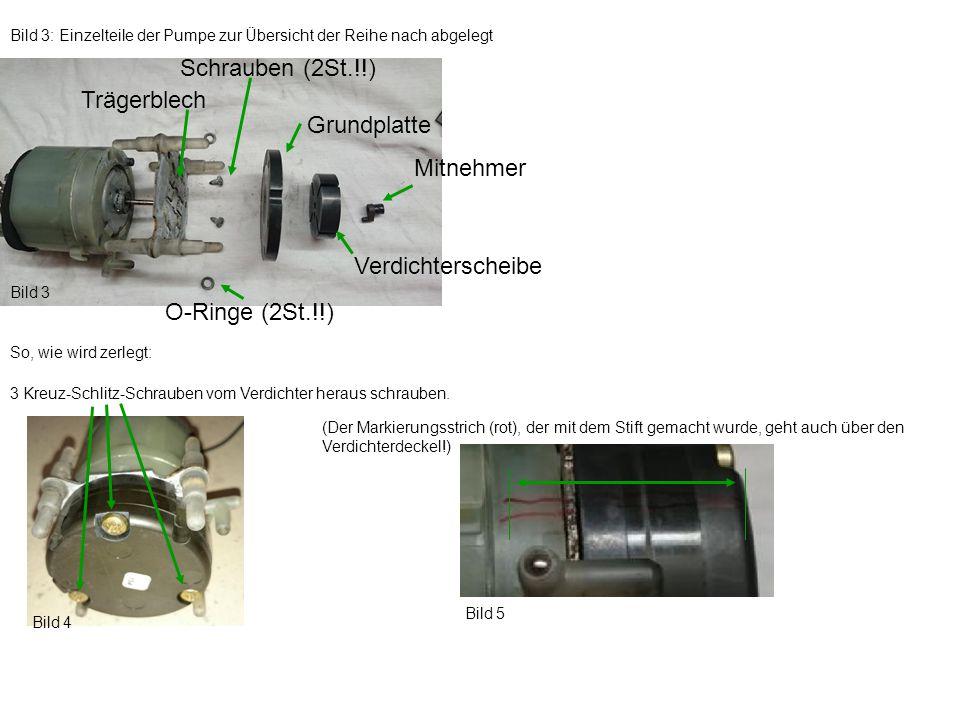 Bild 3: Einzelteile der Pumpe zur Übersicht der Reihe nach abgelegt Bild 3 So, wie wird zerlegt: Mitnehmer Verdichterscheibe Grundplatte Trägerblech O-Ringe (2St.!!) Schrauben (2St.!!) Bild 4 3 Kreuz-Schlitz-Schrauben vom Verdichter heraus schrauben.