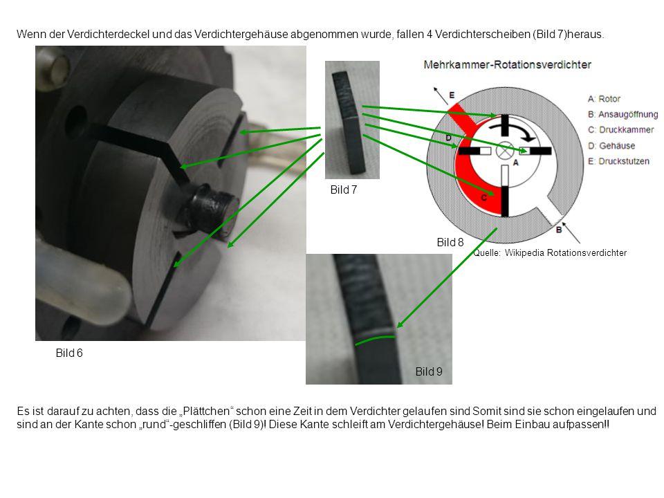 Bild 6 Bild 7 Wenn der Verdichterdeckel und das Verdichtergehäuse abgenommen wurde, fallen 4 Verdichterscheiben (Bild 7)heraus.
