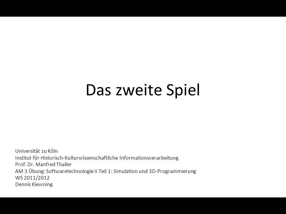 Das zweite Spiel Universität zu Köln Institut für Historisch-Kulturwissenschaftliche Informationsverarbeitung Prof.