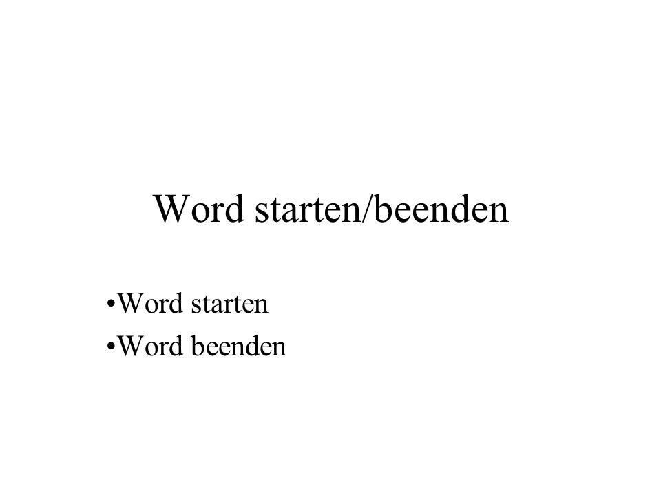 Word starten/beenden Word starten Word beenden