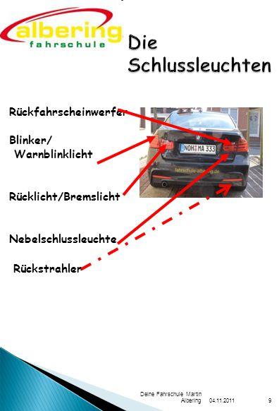 04.11.2011 Deine Fahrschule Martin Albering9 Rückfahrscheinwerfer Blinker/ Warnblinklicht Rücklicht/Bremslicht Nebelschlussleuchte Rückstrahler
