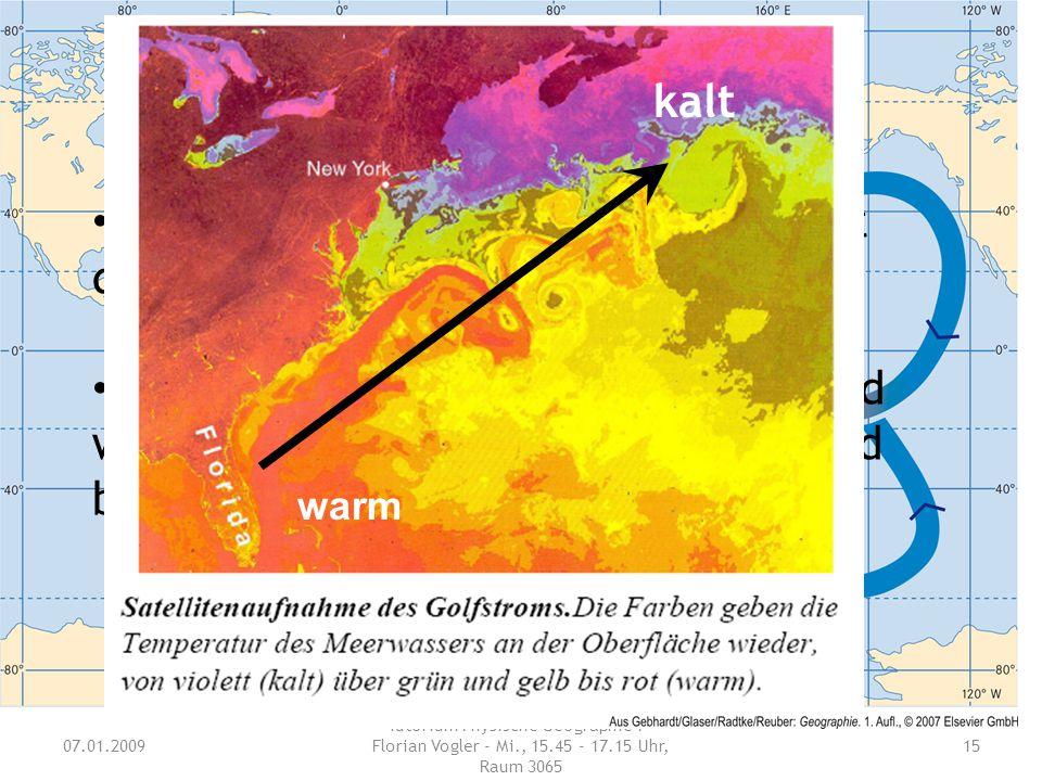 07.01.2009 Tutorium Physische Geographie 1 - Florian Vogler - Mi., 15.45 - 17.15 Uhr, Raum 3065 15 Welche wichtigen Auswirkungen hat der Golfstrom? Wi