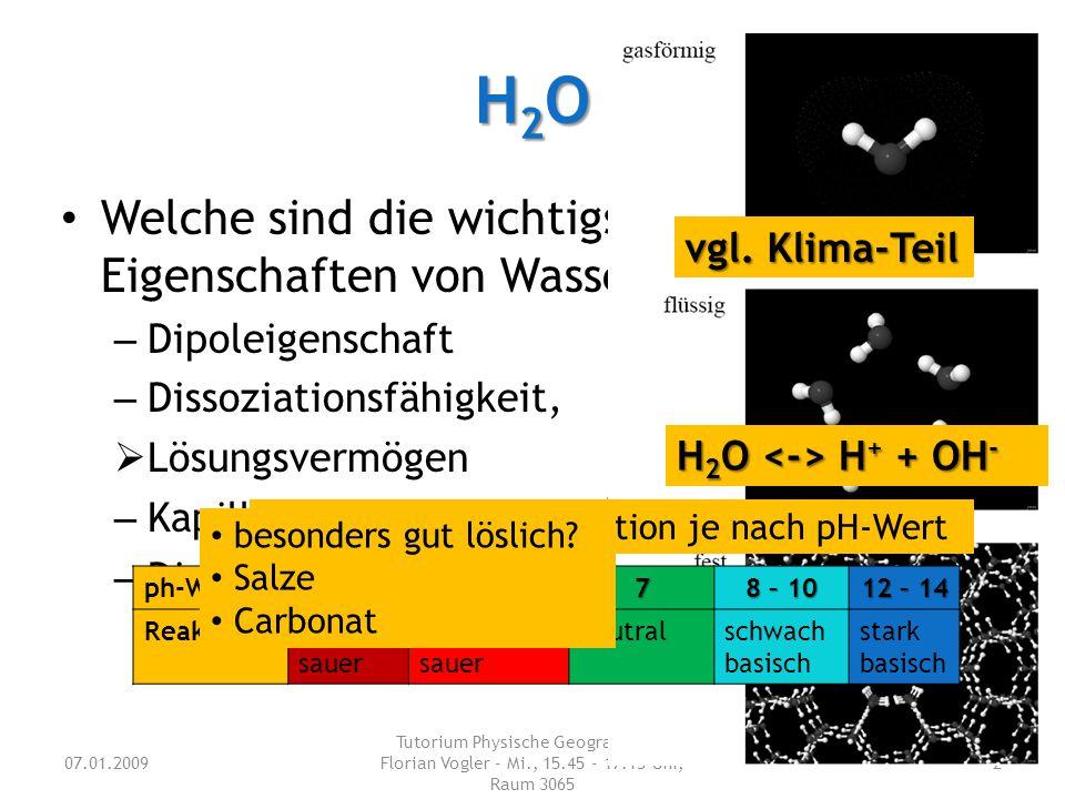 H2OH2OH2OH2O Welche sind die wichtigsten Eigenschaften von Wasser? – Dipoleigenschaft – Dissoziationsfähigkeit, pH-Wert  Lösungsvermögen – Kapillarit