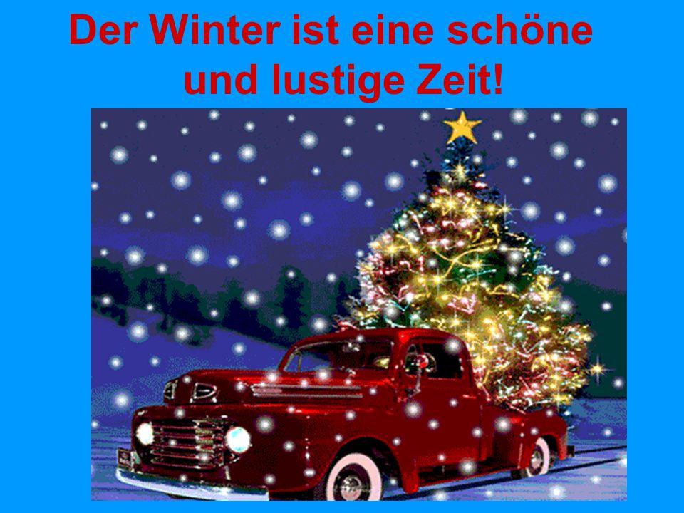 Der Winter ist eine schöne und lustige Zeit!