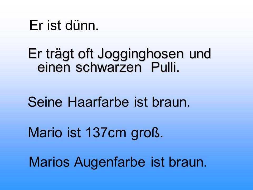 Mario lebt in Häleisen – Hittisau! Mario hat die Hausnummer 215. Seine Schwester heißt Jaqueline und sein Vater heißt Michael und seine Mutter Natali.