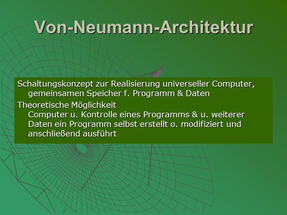 Von-Neumann-Architektur Schaltungskonzept zur Realisierung universeller Computer, gemeinsamen Speicher f.