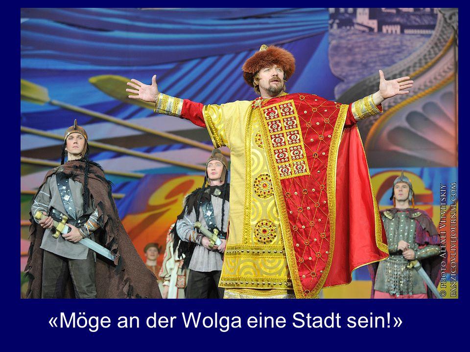«Möge an der Wolga eine Stadt sein!»