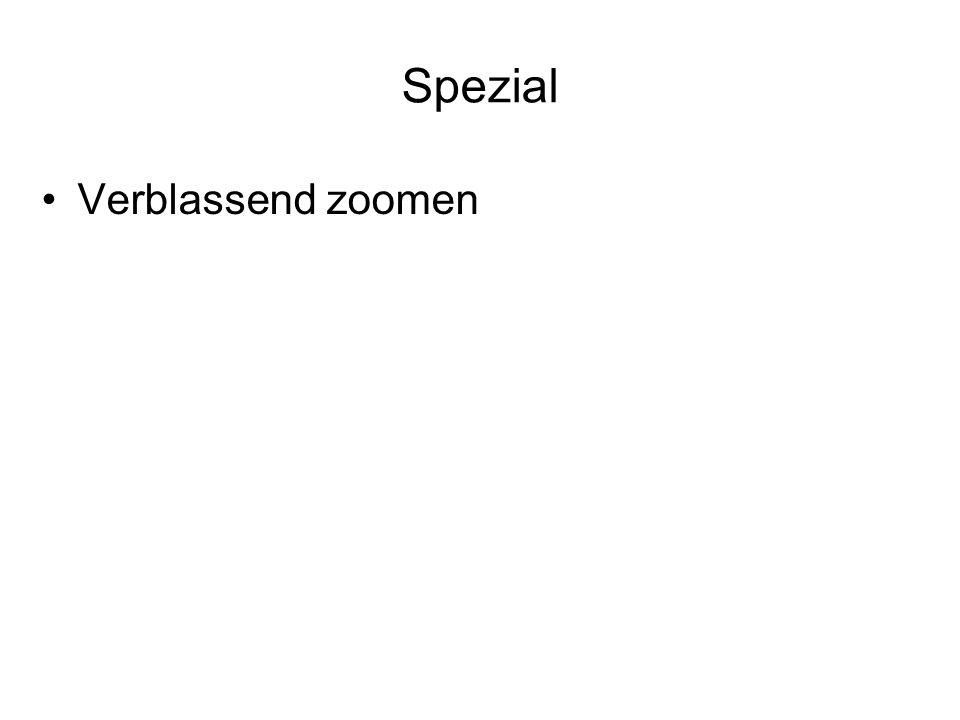 Spezial Verblassend zoomen