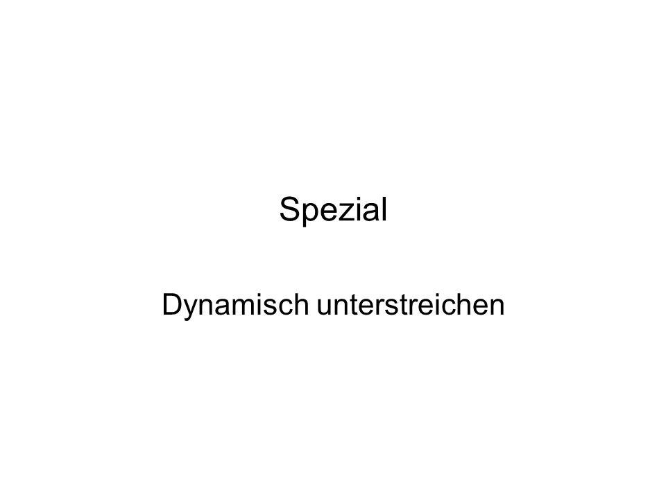 Spezial Dynamisch unterstreichen