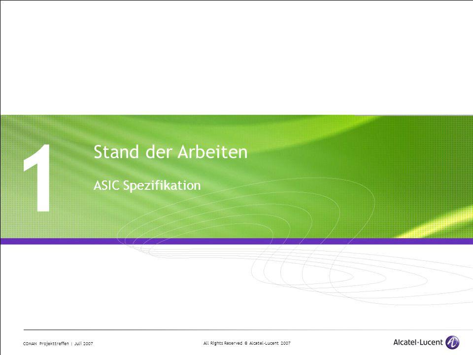 All Rights Reserved © Alcatel-Lucent 2007 COMAN Projekttreffen | Juli 2007 6 Organisatorisches