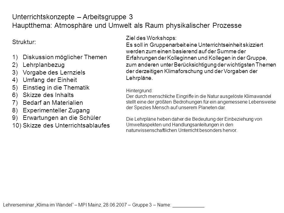 """Lehrerseminar """"Klima im Wandel – MPI Mainz, 28.06.2007 – Gruppe 3 – Name: ____________ Unterrichtsablauf: Skizze des Unterrichtsablaufs (Fortsetzung)"""