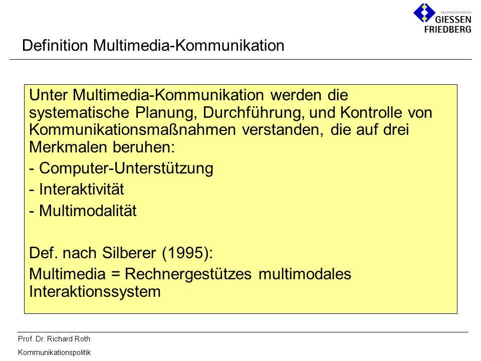 Prof. Dr. Richard Roth Kommunikationspolitik Definition Multimedia-Kommunikation Unter Multimedia-Kommunikation werden die systematische Planung, Durc