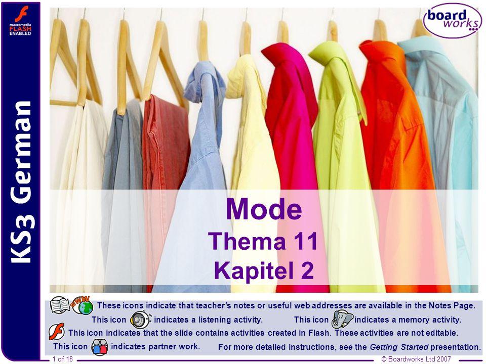 © Boardworks Ltd 20072 of 18 Inhalt Mode Die Kleidung Farben Adjective endings © Boardworks Ltd 20072 of 18