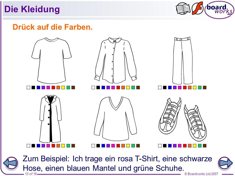 © Boardworks Ltd 200713 of 18 Drück auf die Farben.