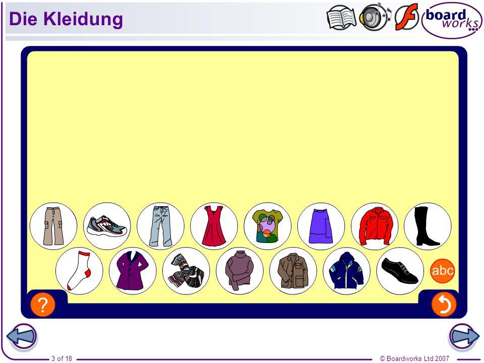 © Boardworks Ltd 20074 of 18 Die Kleidung