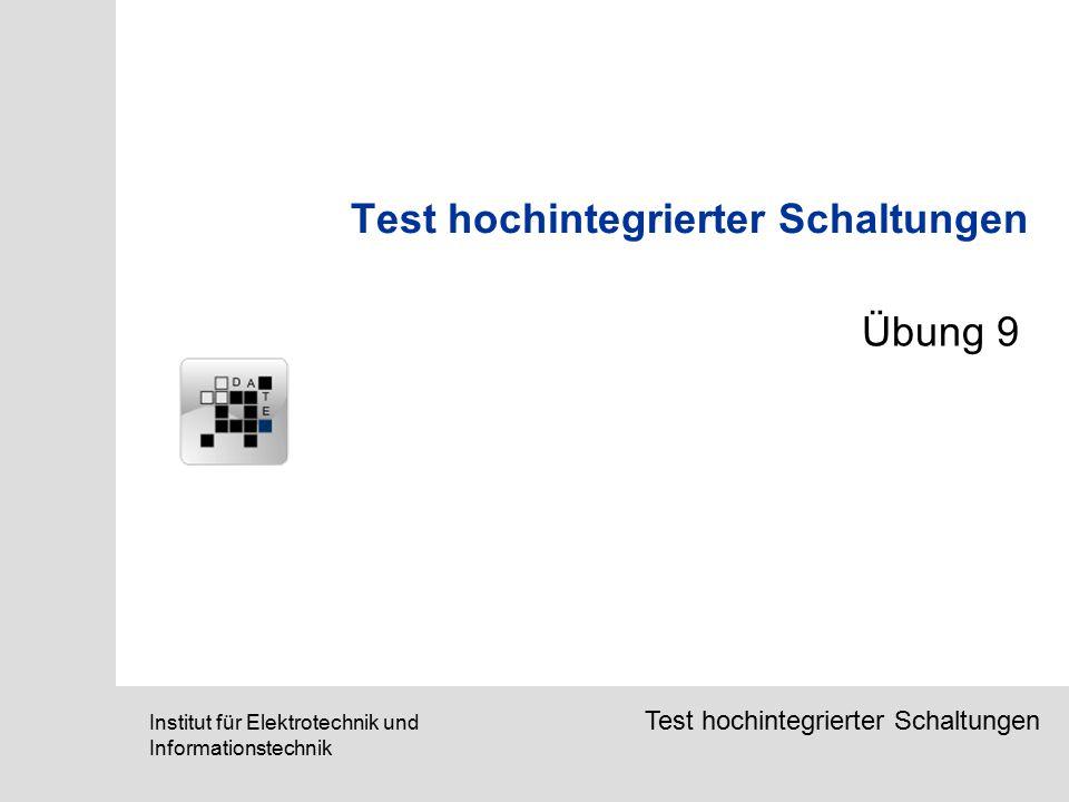 SETS, March 2006Institut für Elektrotechnik und Informationstechnik Test hochintegrierter Schaltungen Übung 9