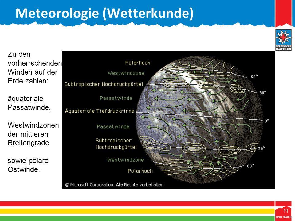 11 Stand 05/2010 11 Zu den vorherrschenden Winden auf der Erde zählen: äquatoriale Passatwinde, Westwindzonen der mittleren Breitengrade sowie polare
