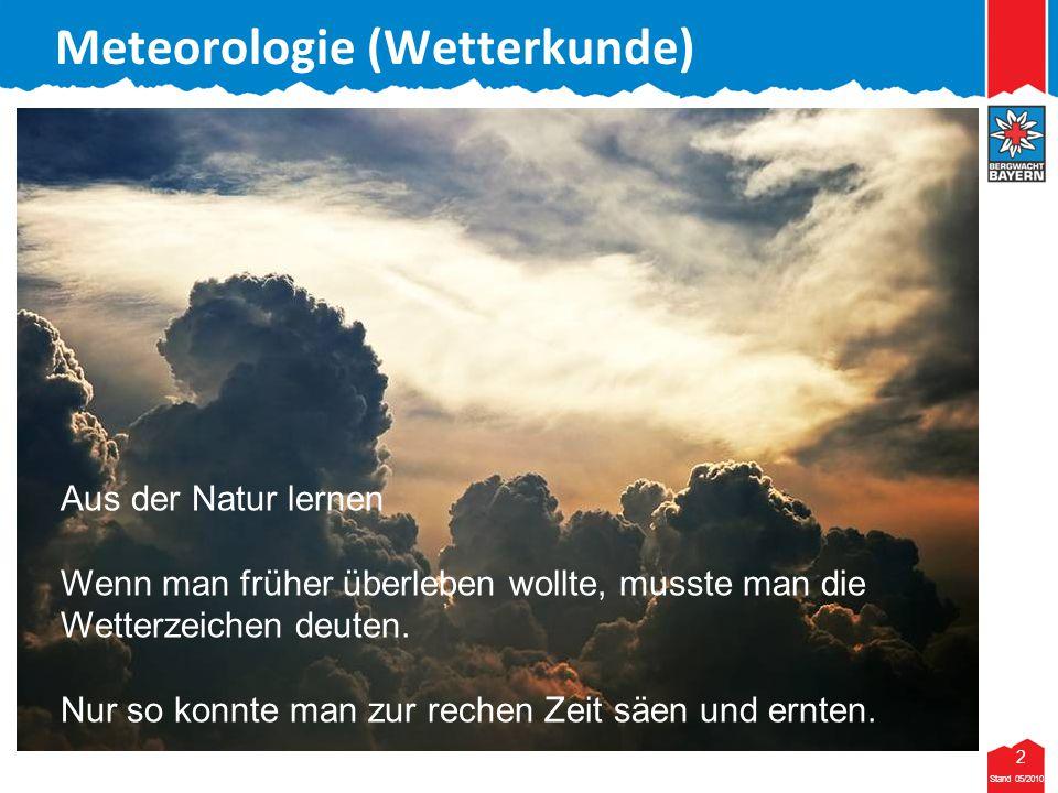 33 Stand 05/2010 33 Meteorologie (Wetterkunde) Stand 05/2010 Tiefdruckgebiet: Schematische Darstellung eines jungen Tiefdruckgebietes (oben) und die dazugehörenden Wettererscheinungen in der Schnittlinie AB