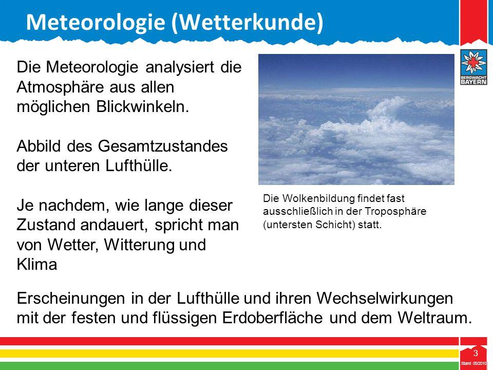 14 Stand 05/2010 14 Meteorologie (Wetterkunde) Stand 05/2010 Humid, klimatologische Bezeichnung für Klimazonen, in denen im jährlichen Durchschnitt der Niederschlag höher ist als die Verdunstung.