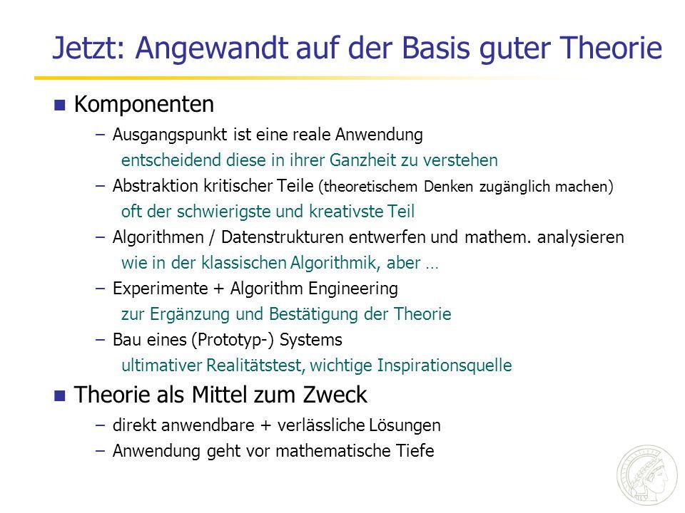 Jetzt: Angewandt auf der Basis guter Theorie Komponenten –Ausgangspunkt ist eine reale Anwendung entscheidend diese in ihrer Ganzheit zu verstehen –Ab