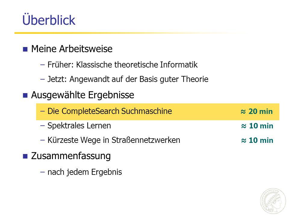 Platzverbrauch: INV gegen HYB Theorem: Die empirische Entropie des INV Index ist Σ n i ∙ ( 1/ln 2 + log 2 (n/n i ) ) Theorem: Die empirische Entropie des HYB Index ist Σ n i ∙ ( (1+ε)/ln 2 + log 2 (n/n i ) ) n i = number of documents containing i-th word, n = number of documents, ε = 0.1 MEDBOOKS 44,015 Dok.