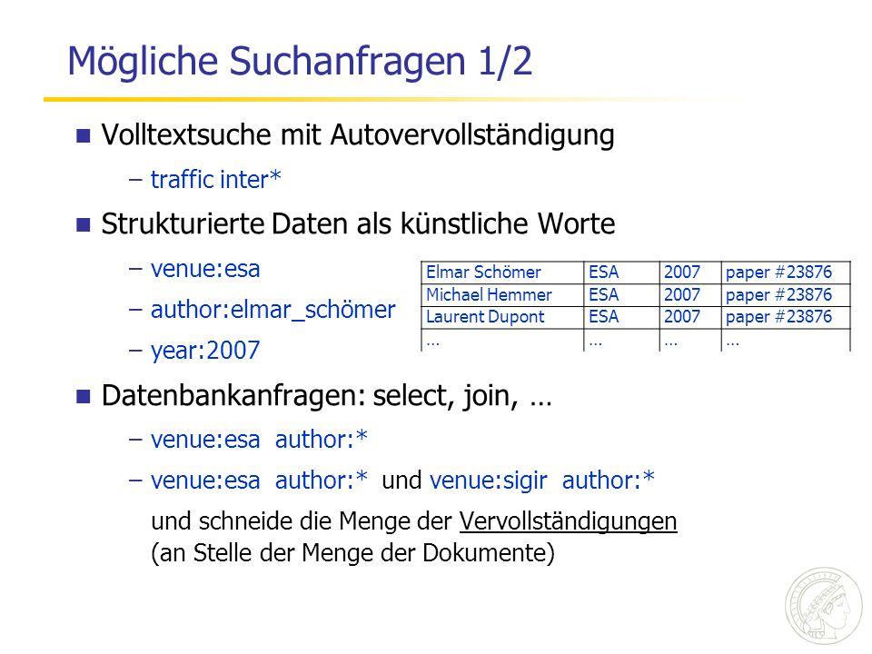Mögliche Suchanfragen 2/2 Facettensuche –automatische Statistik über vordefinierte Kategorien Verwandte Worte –Suche metal, finde aluminium Fehlertolerante Suche –Suche probabilistic, finde probalistic Semantische Suche –Suche politician, finde Angela Merkel und mehr … alles mit ein- und demselben Mechanismus
