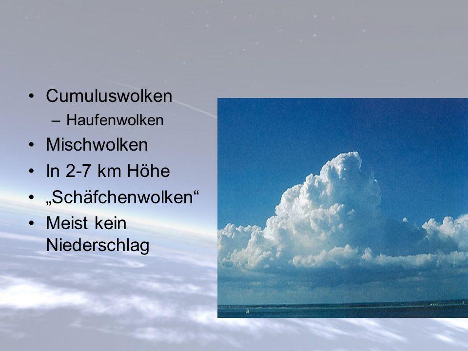 """Cumuluswolken –Haufenwolken Mischwolken In 2-7 km Höhe """"Schäfchenwolken"""" Meist kein Niederschlag"""