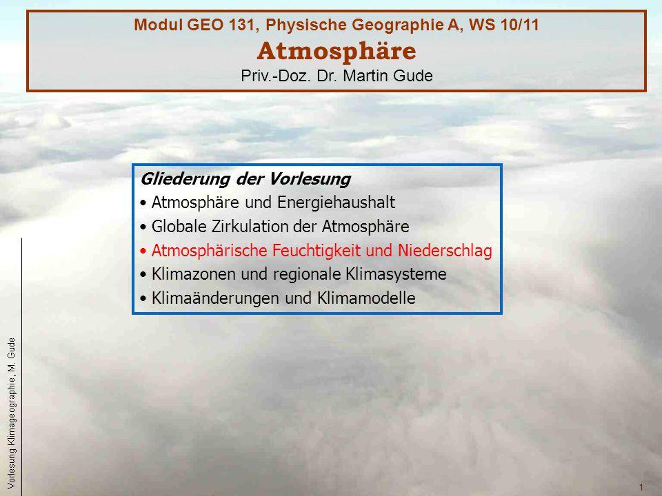 1 Gliederung der Vorlesung Atmosphäre und Energiehaushalt Globale Zirkulation der Atmosphäre Atmosphärische Feuchtigkeit und Niederschlag Klimazonen u