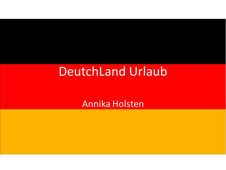 DeutchLand Urlaub Annika Holsten