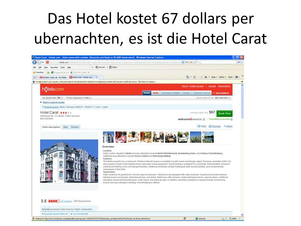 Das Hotel kostet 67 dollars per ubernachten, es ist die Hotel Carat