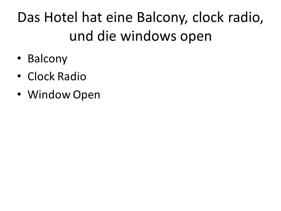 Das Hotel hat eine Balcony, clock radio, und die windows open Balcony Clock Radio Window Open