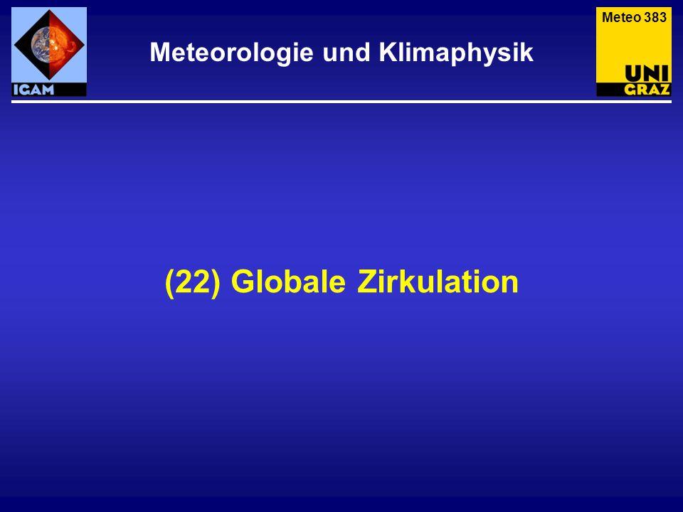 (22) Globale Zirkulation Meteorologie und Klimaphysik Meteo 383