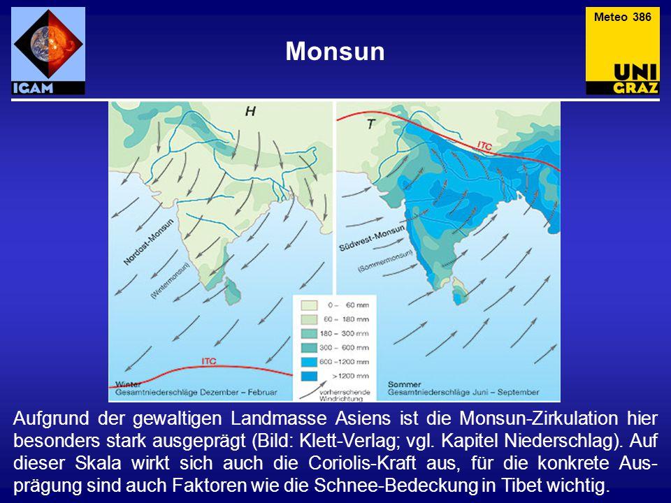 Monsun Meteo 386 Aufgrund der gewaltigen Landmasse Asiens ist die Monsun-Zirkulation hier besonders stark ausgeprägt (Bild: Klett-Verlag; vgl.