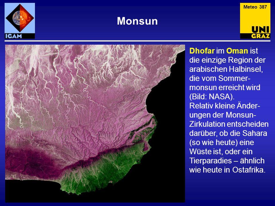 Monsun Meteo 387 Dhofar im Oman ist die einzige Region der arabischen Halbinsel, die vom Sommer- monsun erreicht wird (Bild: NASA).