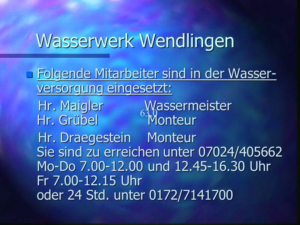 Wasserwerk Wendlingen nDnDnDnDie Wasserhärte des Trinkwassers in Wendlingen beträgt ca. 17° dH bzw. Härtebereich 3 nTnTrinkwasser aus der öffentlichen