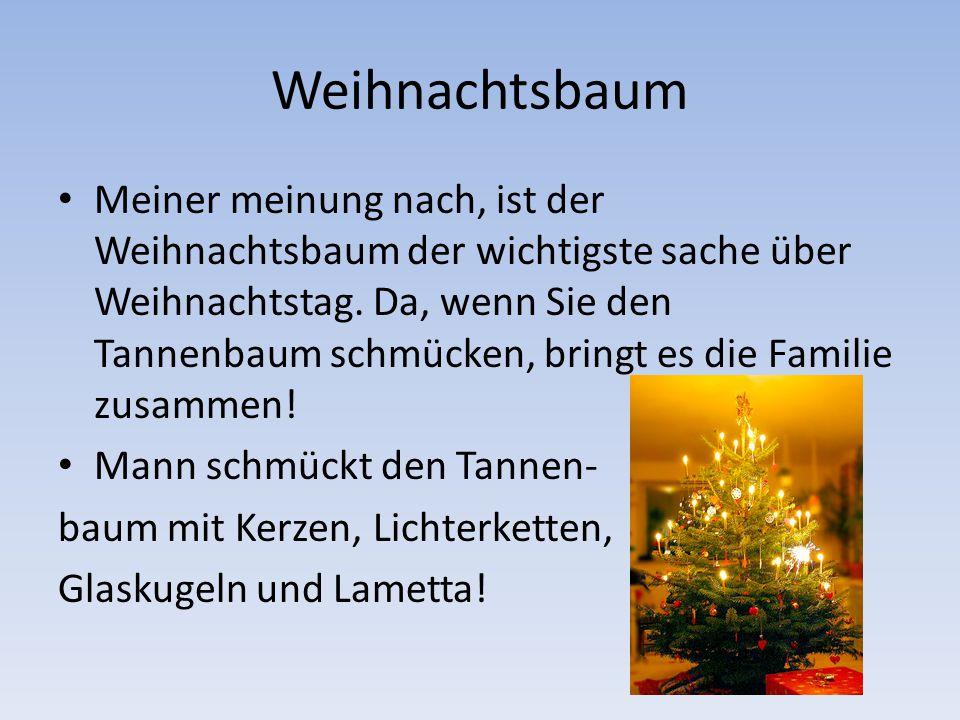 Weihnachtsbaum Meiner meinung nach, ist der Weihnachtsbaum der wichtigste sache über Weihnachtstag. Da, wenn Sie den Tannenbaum schmücken, bringt es d