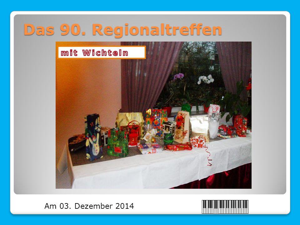 Das 90. Regionaltreffen Am 03. Dezember 2014