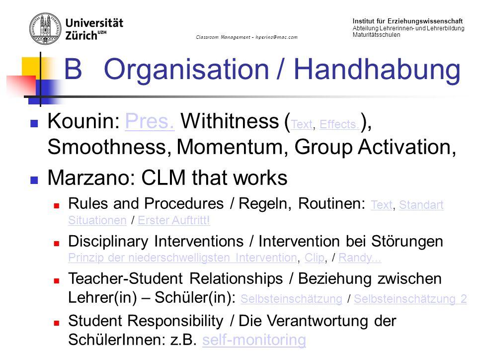 Classroom Management – hperino@mac.com Institut für Erziehungswissenschaft Abteilung Lehrerinnen- und Lehrerbildung Maturitätsschulen BOrganisation /