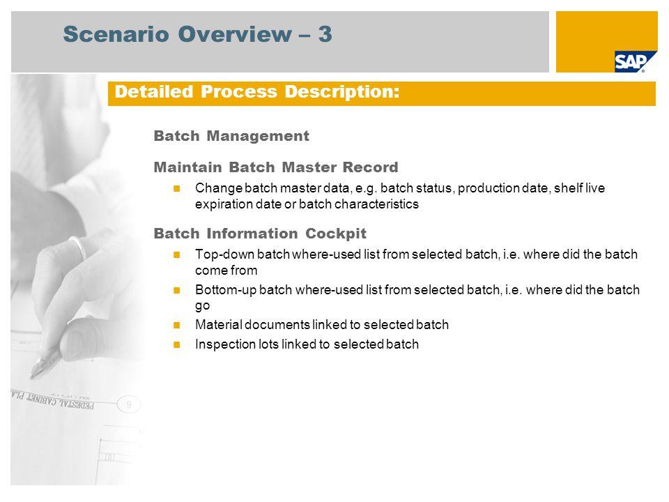 Process Flow Diagram Batch Management Event Change Batch Status, Production Date, Shelf Live Expiration Date, etc.