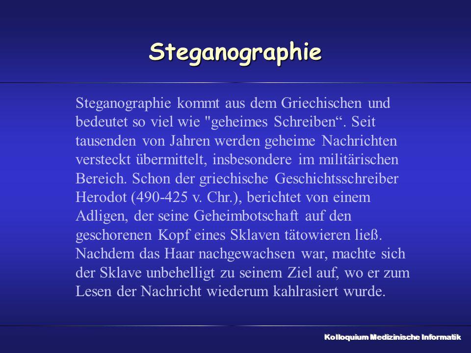 Steganographie Steganographie kommt aus dem Griechischen und bedeutet so viel wie