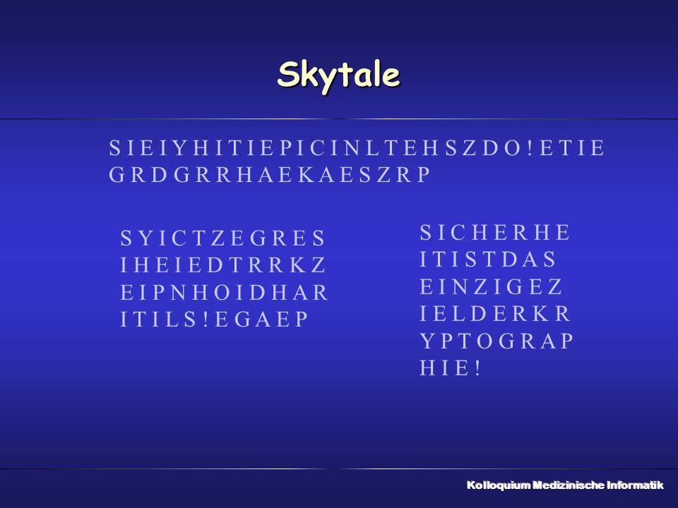 Skytale S I E I Y H I T I E P I C I N L T E H S Z D O ! E T I E G R D G R R H A E K A E S Z R P S I C H E R H E I T I S T D A S E I N Z I G E Z I E L