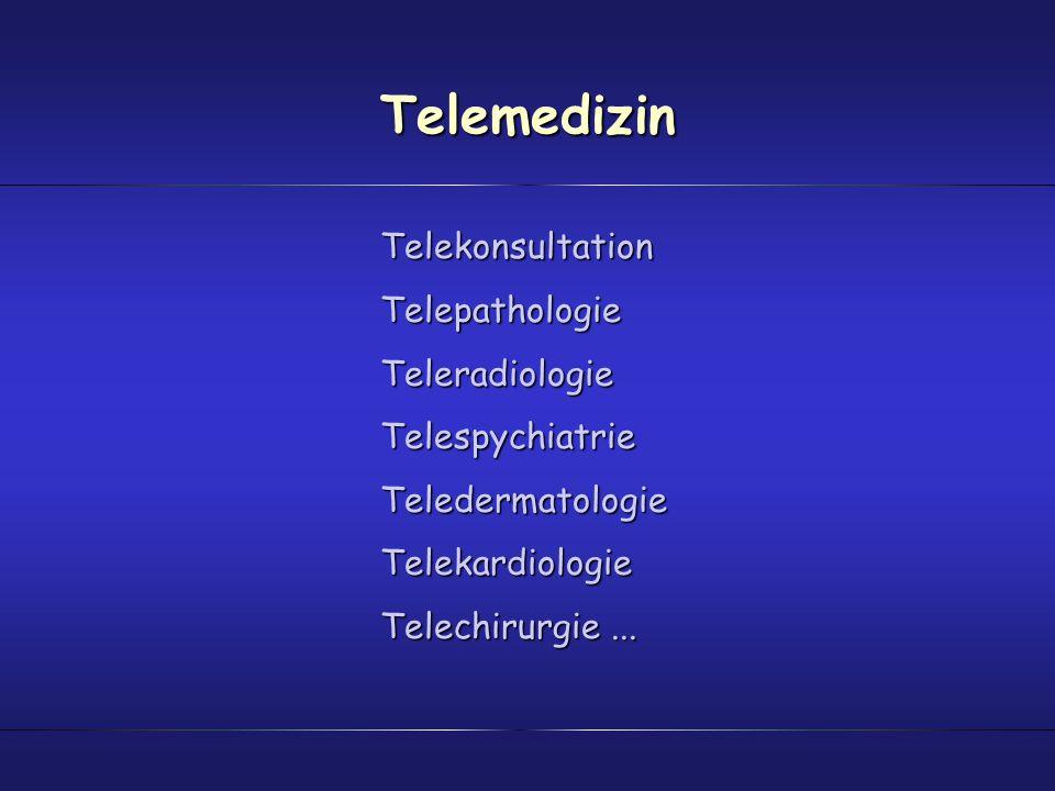 Telemedizin TelekonsultationTelepathologieTeleradiologieTelespychiatrieTeledermatologieTelekardiologie Telechirurgie...