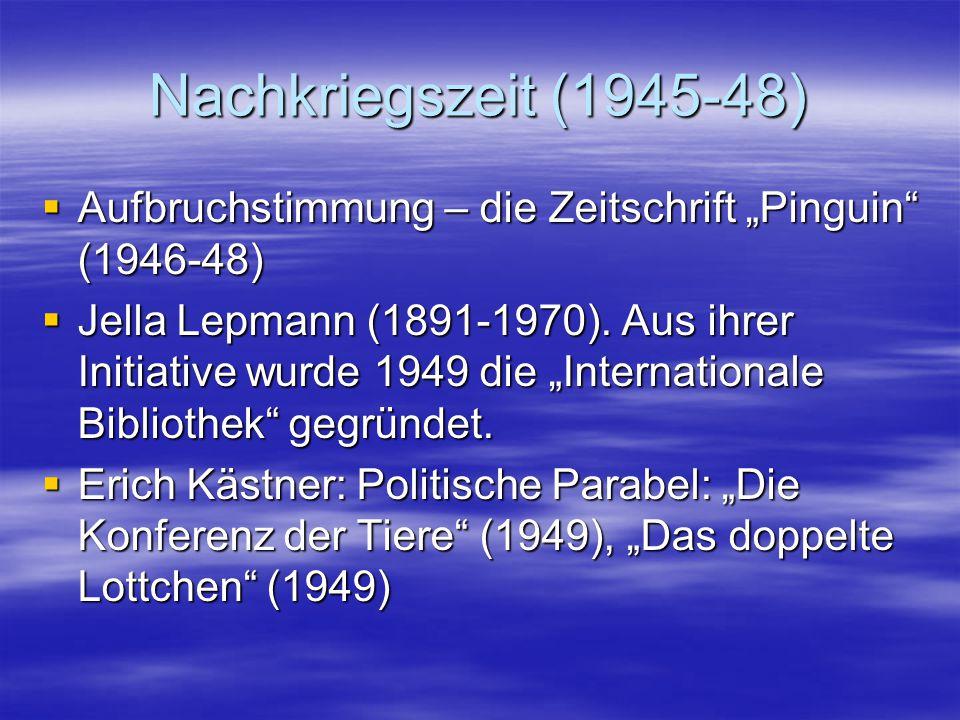 """Nachkriegszeit (1945-48)  Aufbruchstimmung – die Zeitschrift """"Pinguin"""" (1946-48)  Jella Lepmann (1891-1970). Aus ihrer Initiative wurde 1949 die """"In"""