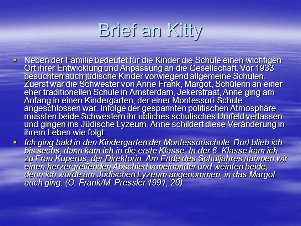 Brief an Kitty  Neben der Familie bedeutet für die Kinder die Schule einen wichtigen Ort ihrer Entwicklung und Anpassung an die Gesellschaft. Vor 193
