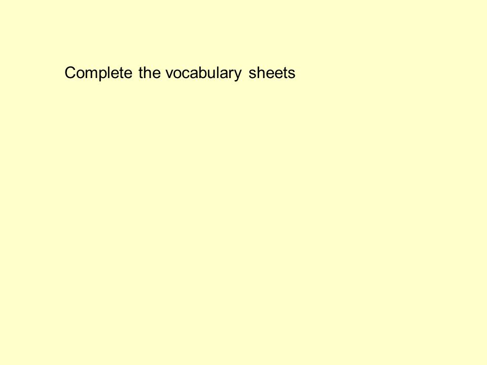 Complete the vocabulary sheets